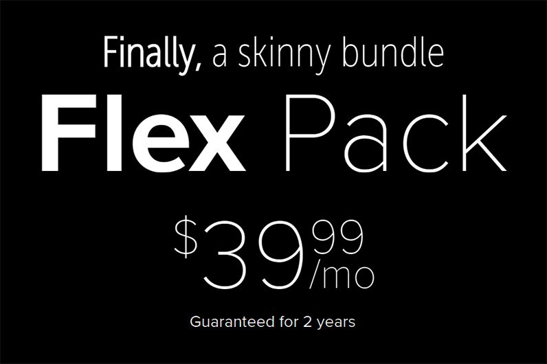 Finally, a skinny bundle. Flex Pack, $39.99/month, guaranteed for 2 years.